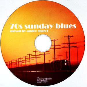 70s Sunday Blues - Mixed By Andre Engert