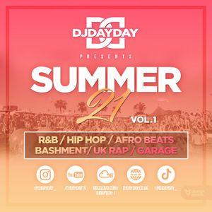 @DJDAYDAY_ / The Summer 21 Mix (R&B, Hip Hop, Bashment Afro Beats, UK Rap & Garage)