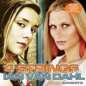 4 Strings vs. Ian Van Dahl mixed by Dj Mantra