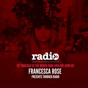 Thorned Radio hosted by Francesca Rose Ft L.O.R.D.I.E