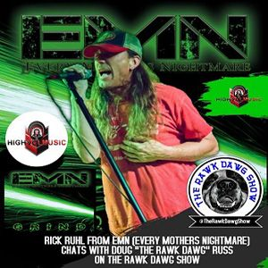Interview With Rick Ruhl From EMN (Every Mothers Nightmare) on The Rawk Dawg Show