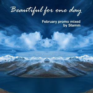 Beautiful For One Day - February Promo Mixed by Stamm