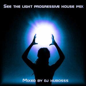 See the light progressive house mix