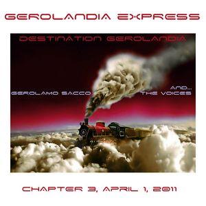 Gerolandia Express . Serie 1 . Chapter 3 . April 01 2011