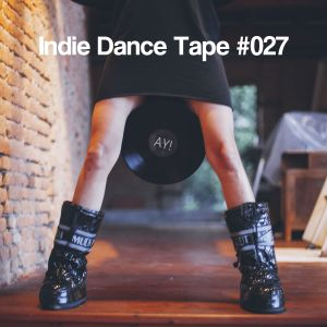 Indie Dance Tape #027