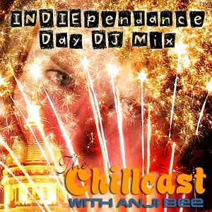 Chillcast #272: IndepenDANCE Day Mix