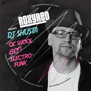 DJ Shusta - 80's Ol' Skool Electrofunkmix