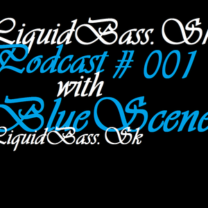 LiquidBass.Sk Podcast #001 with BlueScene