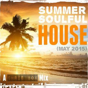 Summer Soulful House Mix (May 2015)