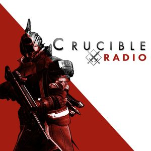Crucible Radio Ep. 23 - Patch Notes and Chill (ft. Ms. 5000 Watts)