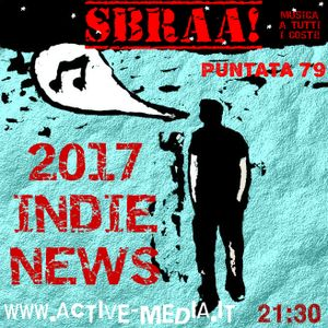 SBRAA! ACTIVE WEBRADIO - EP.79 - 2017 INDIE NEWS