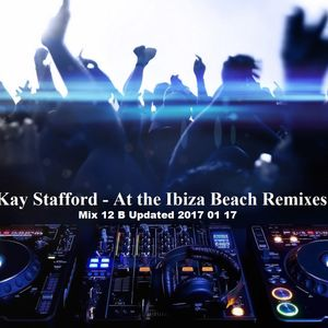 kay stafford at the ibiza beach bootlegmix 12 part b updated 2017 01 17