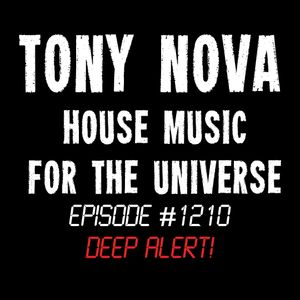 Tony Nova - House Music  for the Universe #1210 Soulful Deep House  Music