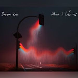 Dreamweeva Radio - Music Is Life 018