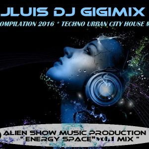 SPACE ENERGY MIX 2016 by Jluis Dj Gigimix Producer.mp3(63.2MB)