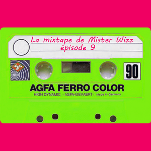 La mixtape de Mister Wizz - Episode 09 : Cohabitations