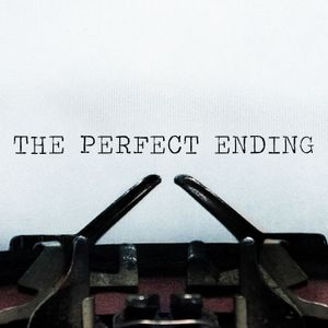 The Perfect Ending