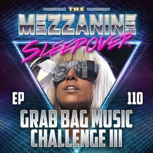 Episode 110: The Grab Bag Music Challenge III