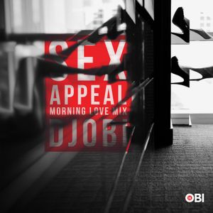 DJ OBI's SEX APPEAL Morning Love Mix