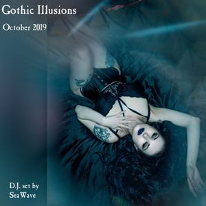 Gothic Illusions - October 2019 by DJ SeaWave