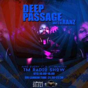 DEEP PASSAGE WITH RANZ | TM RADIO SHOW | EP 022