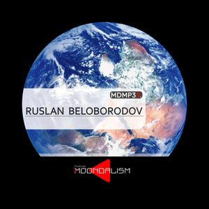 Moondalism Podcast #MDMP35 [ Ruslan Beloborodov ]