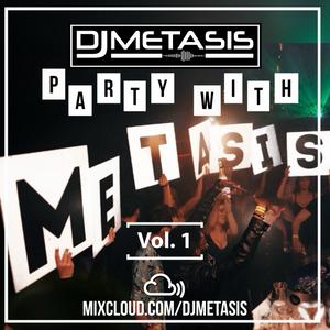 #PartyWithMetasis Vol. 1   Twitter @DJMETASIS