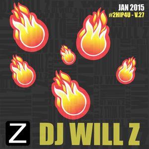 DJ WILL Z - #2hip4u v.27