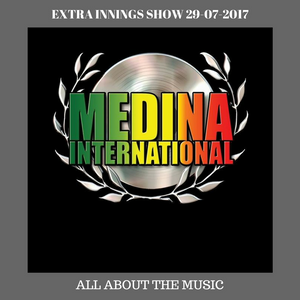 MEDINA INTERNATIONAL PRESENTS: EXTRA INNINGS SHOW 29-07-2017