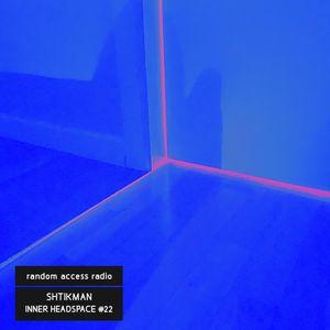 Shtikman : Inner Headspace #22
