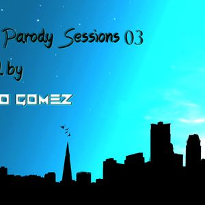 House Parody Sessions 03 Mixed by Pedro Gomez