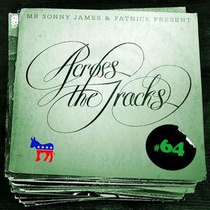 Across The Tracks Ep. 64 (DNC Week)