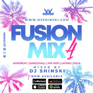 Fusion Mix Vol 4 [Afrobeat, Dancehall, Hip Hop, Latino, Soca]