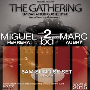The Gathering - Sunrise Session (Ibiza August 22 - 2015) B2B Miguel Ferrera & Marc Aubry