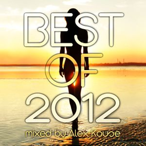 BEST OF 2012 Electro & Progressive House Mix [mixed by Alex Kouse]