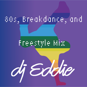 80s, Breakdance, and Freestyle Mix