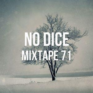 No Dice Mixtape #71