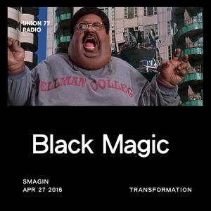 Black Magic @ UNION 77 RADIO 27.04.2016 'Transformation'