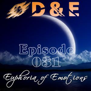 D&E - Euphoria of Emotions Episode 031 (08.12.2013)