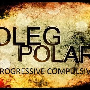 Oleg Polar - Progressive Compulsive 045. Summer Series (Dj Serg Atmospheric Breaks Guest Mix)
