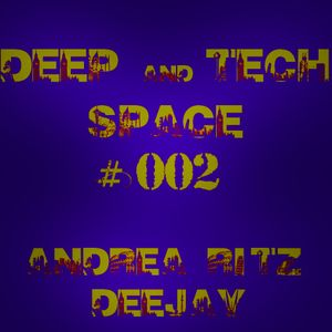 Deep and Tech Space #002