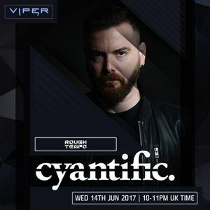 Cyantific (Viper Recordings, Cyantific Records) @ Rough Tempo Internet Radio (14.06.2017)