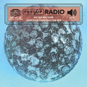 Feel Up Radio Vol.26 - Underground System Mix - Peter Matson