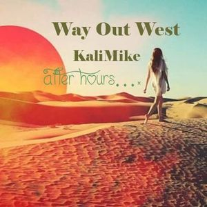 Way Out West KaliMike in the mix #31