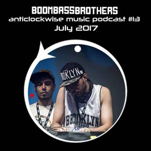 Anticlockwise Music Podcast 13 # Boombassbrothers (July 2017)