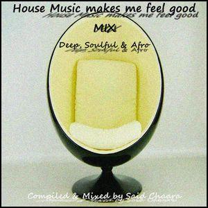 House Music Makes Me Feel Good MIX