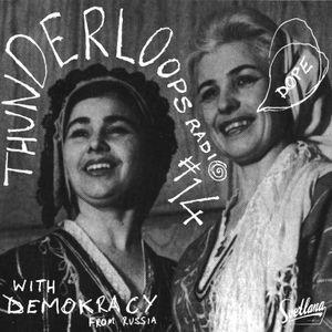 Thunderloops #14 featuring Demokracy