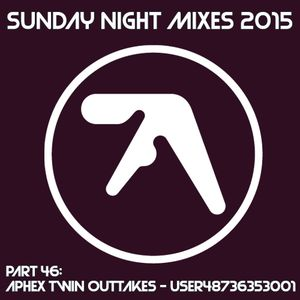 Sunday Night Mixes, 2015: Part 46 - Aphex Twin Outtakes - user48736353001
