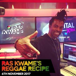 #ReggaeRecipe - 06/11/17 (Reggae / Dancehall / Bass / Bashment / Afrobeats)