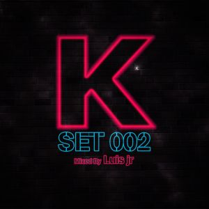 K-Set 002 (Mixed by Luis Jr)